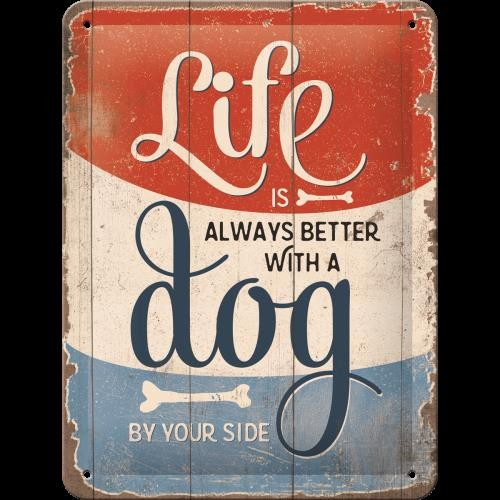 Vintage-Blechschild: Life is better with a dog